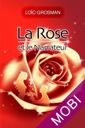 Couverture du livre La Rose et le Narrateur numérique pour kindle d'Amazon