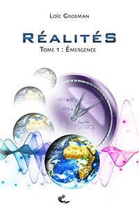 Couverture Réalités Tome 1 : Émergence, livre de science-fiction